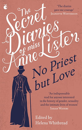 The Secret Diaries of Anne Lister: No Priest by Love (Vol 2), Helena Whitbread