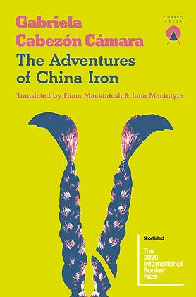The Adventures of China Iron by Gabriela Cabezón Cámara