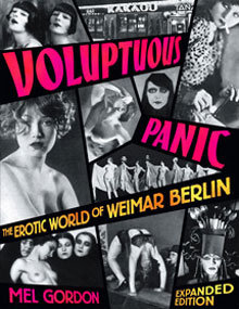 Voluptuous Panic - the Erotic World of Weimar Berlin by Mel Gordon