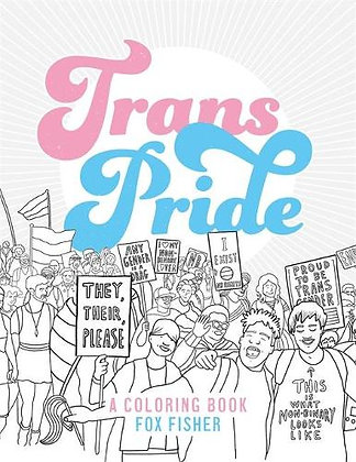 Trans Pride: A Coloring Book by Fox Fisher