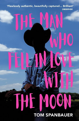 The Man Who Fell in Love with The Moon by Tom Spanbauer