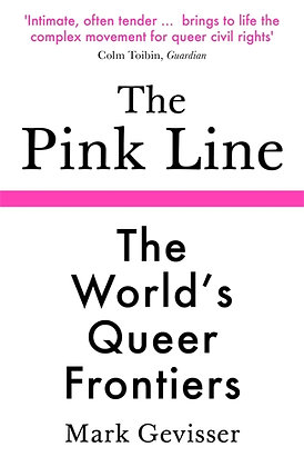 The Pink Line - The World's Queer Frontiers by Mark Gevisser