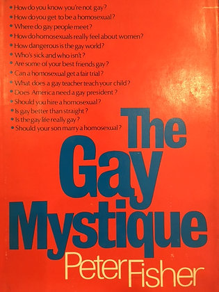 The Gay Mystique: The Myth and Reality of Male Homosexuality by Peter Fisher