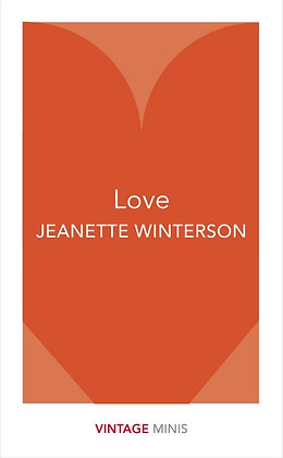 Love - Selected from books by Jeanette Winterson