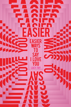 Easier Ways to Say I Love You by Lucy Fry