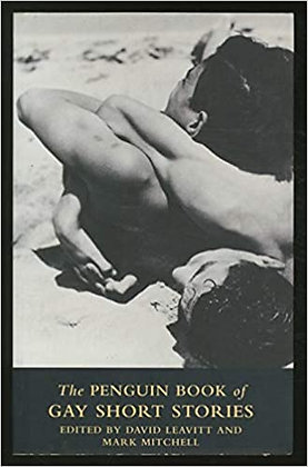 The Penguin Book of Gay Short Stories edited by David Leavitt and Mark Mitchell