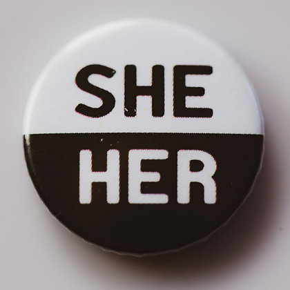 Pronoun Badges - She/Her, He/Him, They/Them
