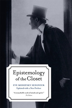 Epistemology of the Closet by Eve Kosofsky Sedgwick