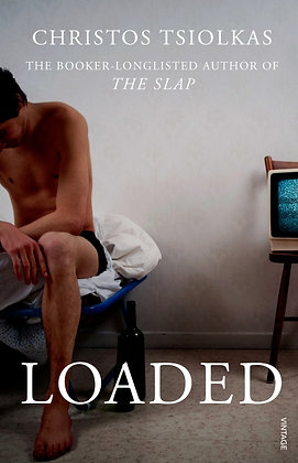 Loaded by Christos Tsiolkas