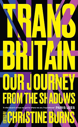 Trans Britain, edited by Christine Burns
