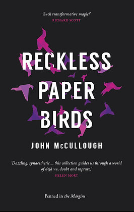 Reckless Paper Birds by John McCullough