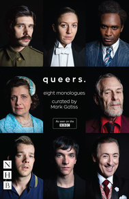 Queers: Eight Monologues curated by Mark Gatiss