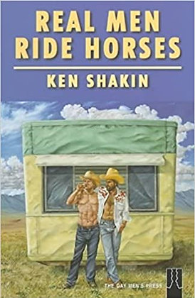 Real Men Ride Horses (GMP Classics) by Ken Shakin