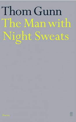 The Man with Night Sweats by Thom Gunn