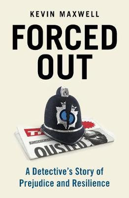 Forced Out by Kevin Maxwell