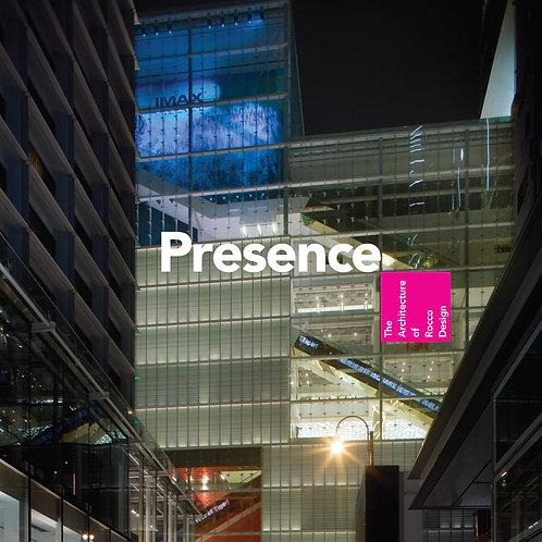 PRESENCE — THE ARCHITECTURE OF ROCCO DESIGN