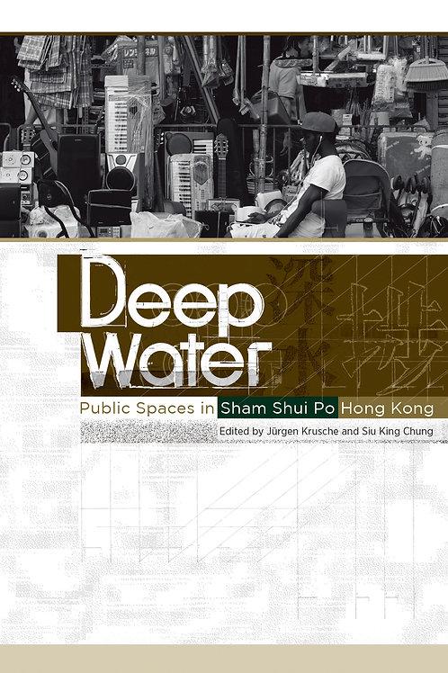 DEEP WATER — PUBLIC SPACES IN SHAM SHUI PO, HONG KONG