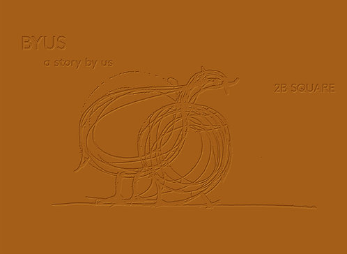 BYUS--A STORY BY US, 2B SQUARE