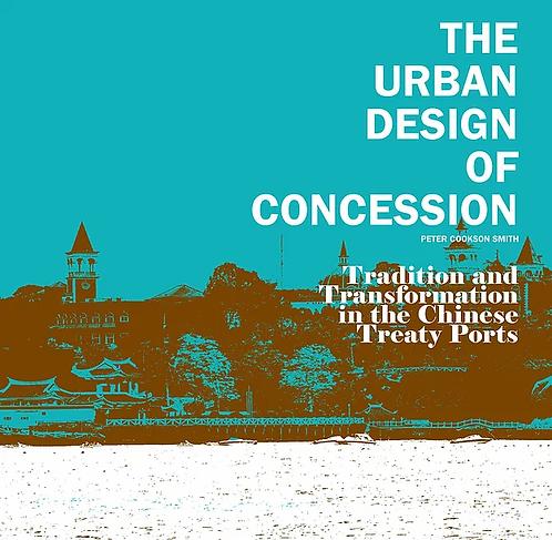 THE URBAN DESIGN OF CONCESSION