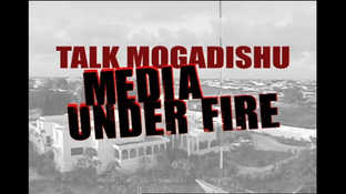 Talk Mogadishu: Media Under Fire