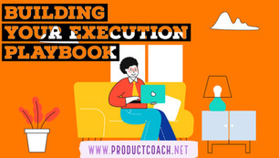 Build your product execution playbook