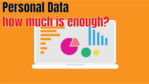 Personal data, how much is enough?