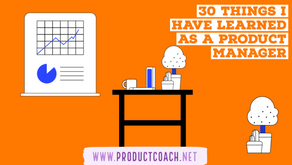 30 things I have learned as a product manager