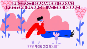 Product managers Ikigai - putting purpose at the heart