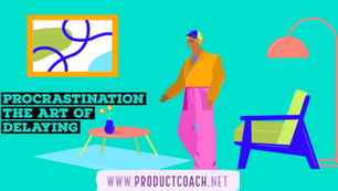 Procrastination the art of delaying