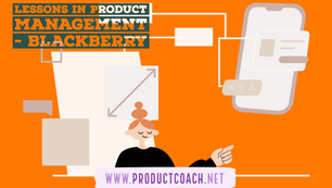 Lessons in product management - Blackberry