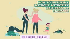 How to influence without authority as a product manager