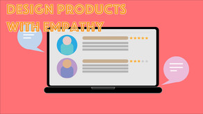 Design products with empathy