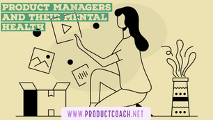 Product Managers and their Mental Health