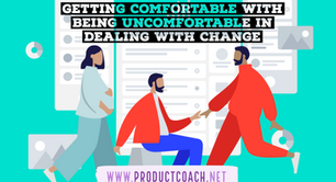 Getting comfortable with being uncomfortable in dealing with change