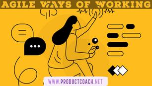 Agile ways of working