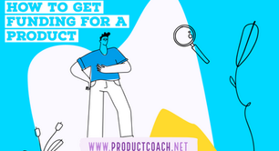 How to get funding for a product