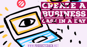 Create a business case in a day