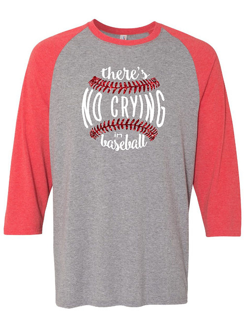 No Crying in Baseball Raglan