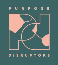 PURPOSE DISRUPTORS