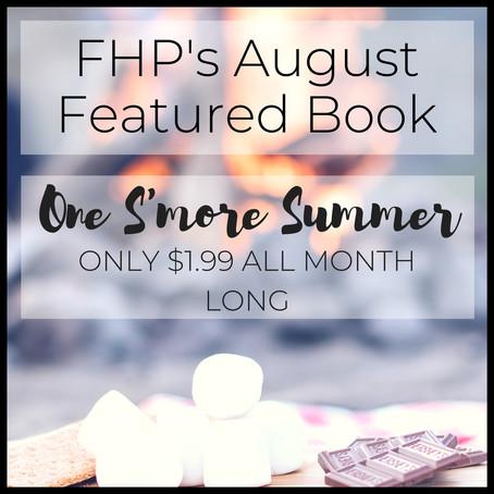 Already August!? Info, Deals, & Steals this Month