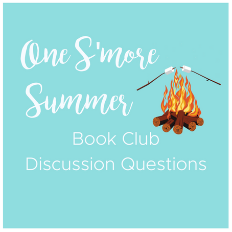 ONE S'MORE SUMMER BOOK CLUB DISCUSSION QUESTIONS