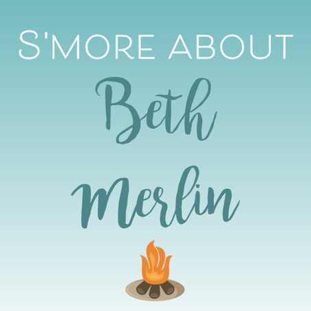 SOMETHING S'MORE ABOUT BETH MERLIN!