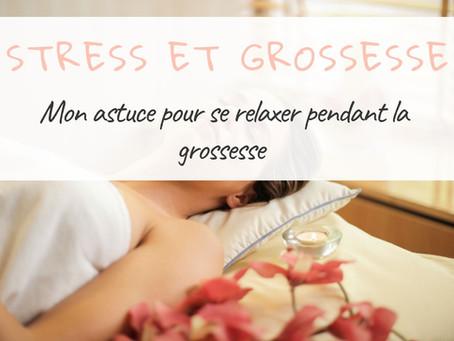 Mon truc pour me défaire du stress pendant la grossesse – une astuce simple pour se relaxer
