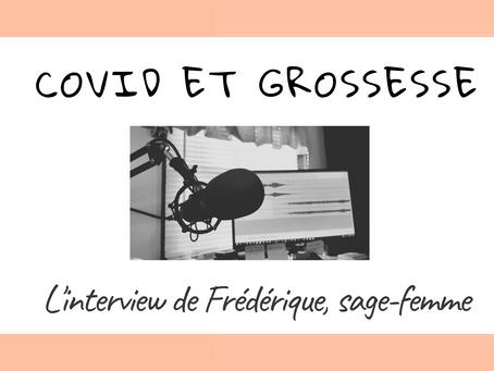 Grossesse et covid19 - L'interview