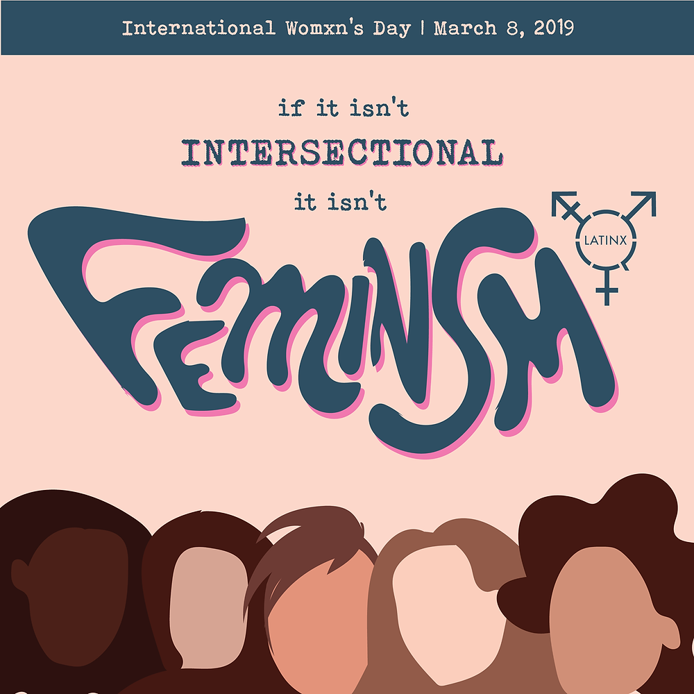 "International Womxn's Day graphic that reads ""if it isn't intersectional it isn't feminism"""