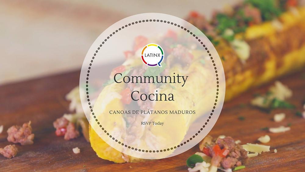 Community Cocina: Canoas de Plátanos Maduros event banner with a photo of the platanos maduros in the background.