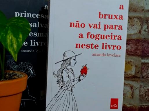 """Crítica: """"a bruxa não vai para a fogueira neste livro"""", de Amanda Lovelace"""