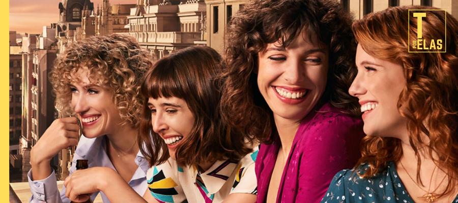 """O dinamismo e a verdade em """"Valéria"""", nova produção espanhola da Netflix"""