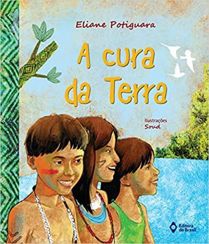"""Capa do livro """"A cura da Terra"""" │ Imagem: Divulgação / Editora do Brasil"""