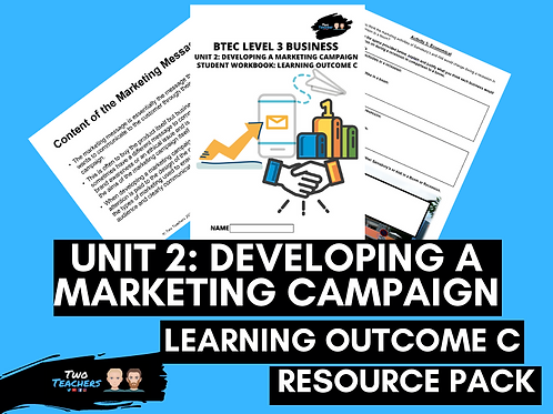 Unit 2: Developing a Marketing Campaign LO C Resource Pack